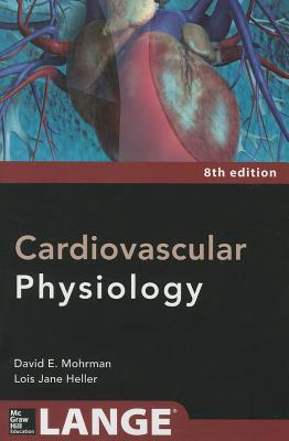 Cardiovascular Physiology By Mohrman, David/ Heller, Lois